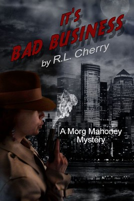 Book Cover: It's Bad Business by R.L. Cherry