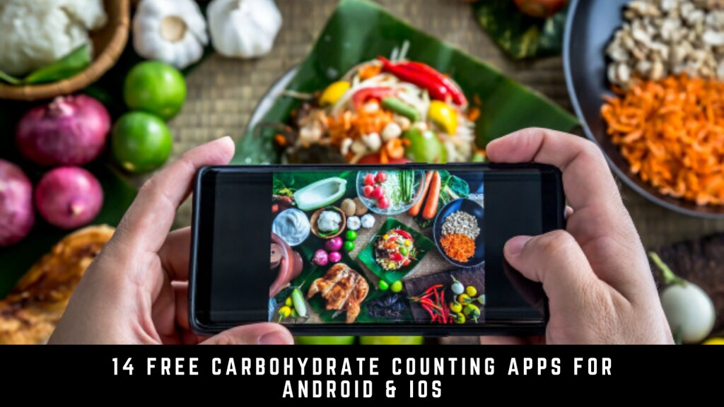 14 Free carbohydrate counting applications for Android & iOS