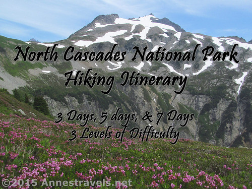 3 day, 5, day, and 7 day hiking itineraries for North Cascades National Park, Washington with easier, moderate, and strenuous options for each day.