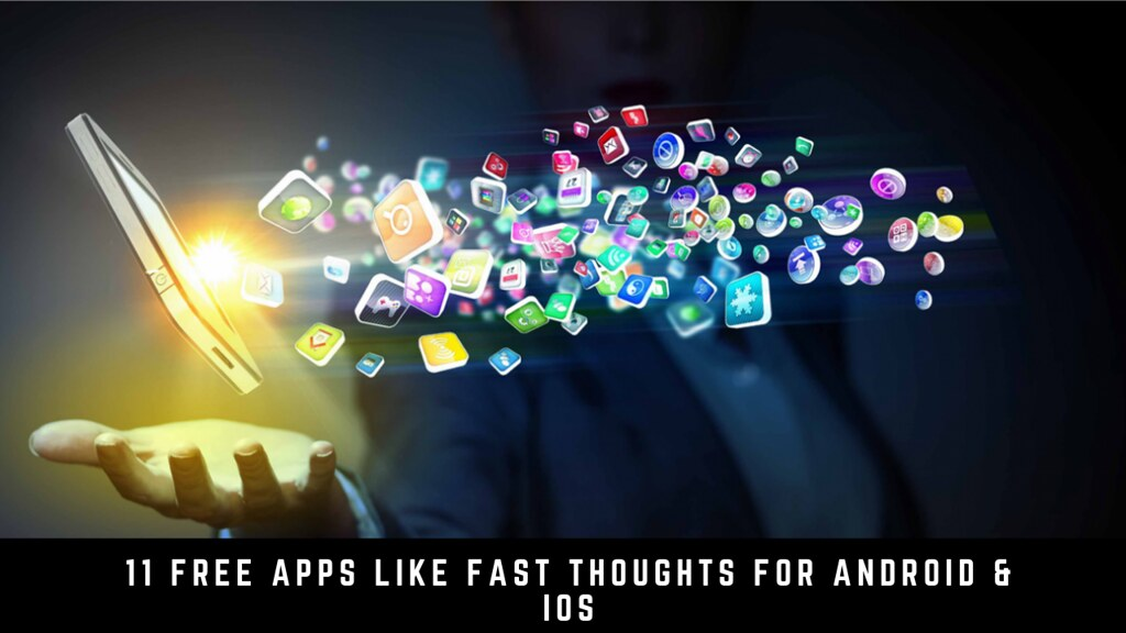 11 Free Apps Like Fast Thoughts For Android & iOS