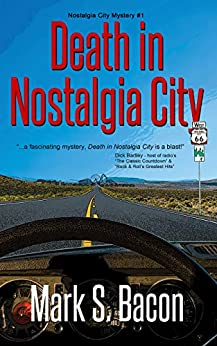 Cover: Death in Nostalgia City by Mark S. Bacon