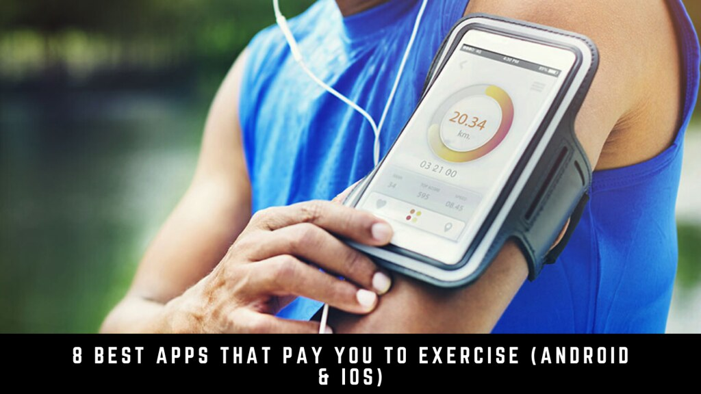 8 Best Apps That Pay You To Exercise (Android & iOS)