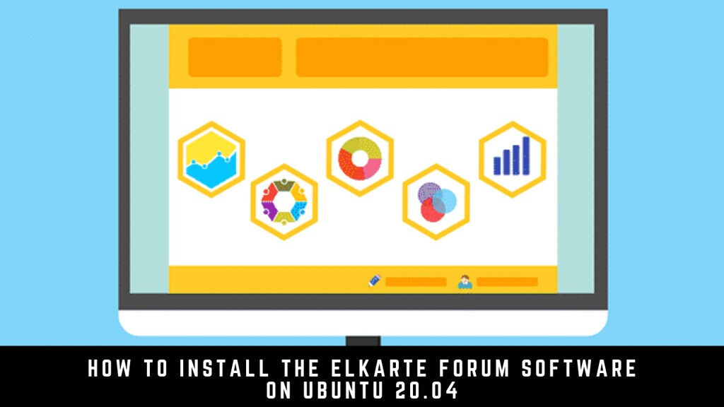 How to Install the ElkArte Forum Software on Ubuntu 20.04