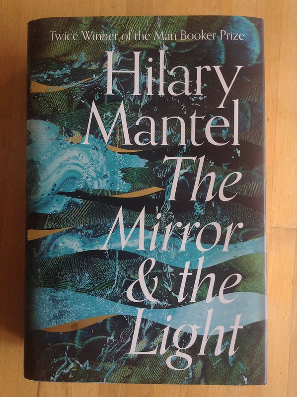 The Mirror & The Light - Hilary Mantel