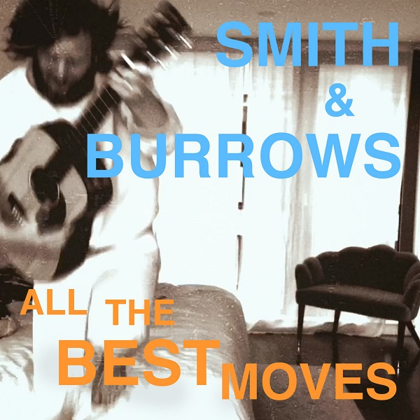 Smith And Burrows - All The Best Moves