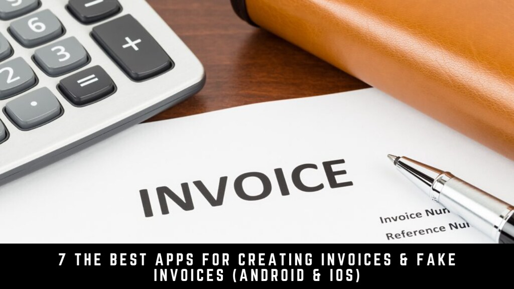 7 The Best Apps For Creating Invoices & Fake Invoices (Android & iOS)