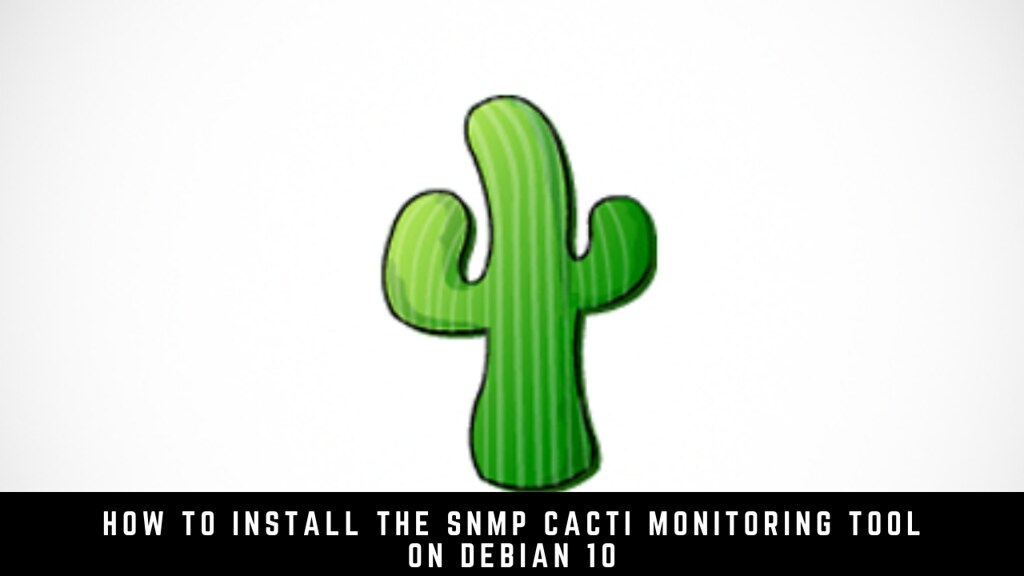How to Install the SNMP Cacti Monitoring Tool on Debian 10