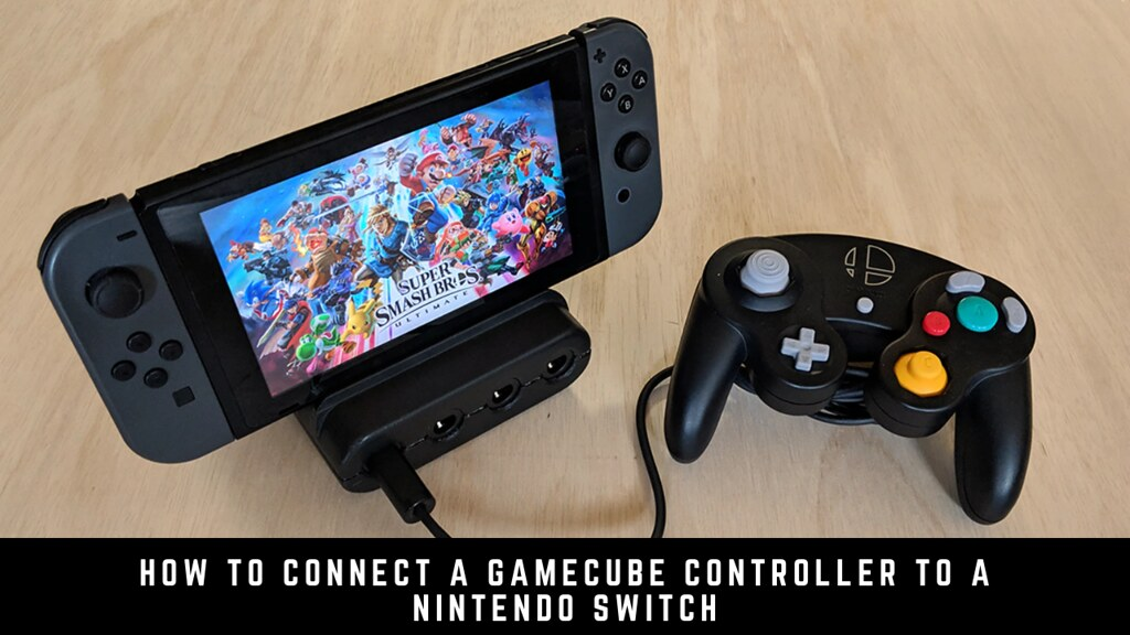 How to Connect a GameCube Controller to a Nintendo Switch