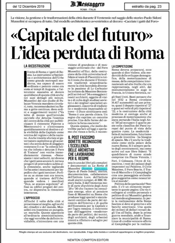 """ROMA ARCHEOLOGIA e RESTAURO ARCHITETTURA 2020: Mussolini - """"Sono tornato""""! Recensione del libro Dott. Paolo Sidoni, """"La Roma di Mussolini"""", Newton Compton Editori (2019): 1-468; in: """"Capitale del Future"""" L'idea perduta di Roma. Il Messaggero (12/12/2019)."""