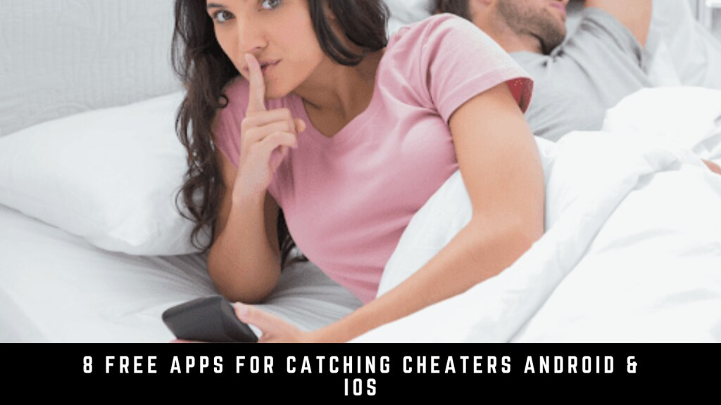 8 Free Apps For Catching Cheaters Android & iOS