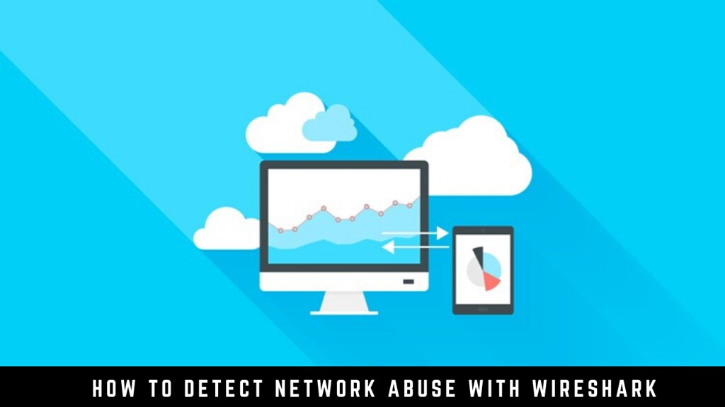 How to detect network abuse with Wireshark
