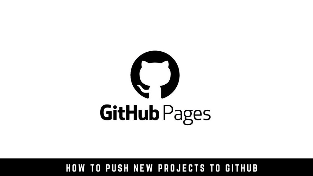 How to push new projects to GitHub