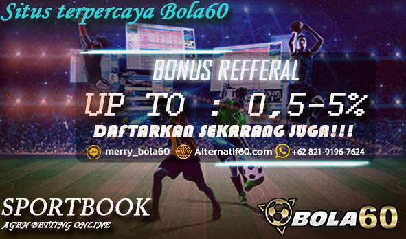 Get Bonus Refferal up to 0.5-5%and win the games in the best betting website in BOLA60.COM