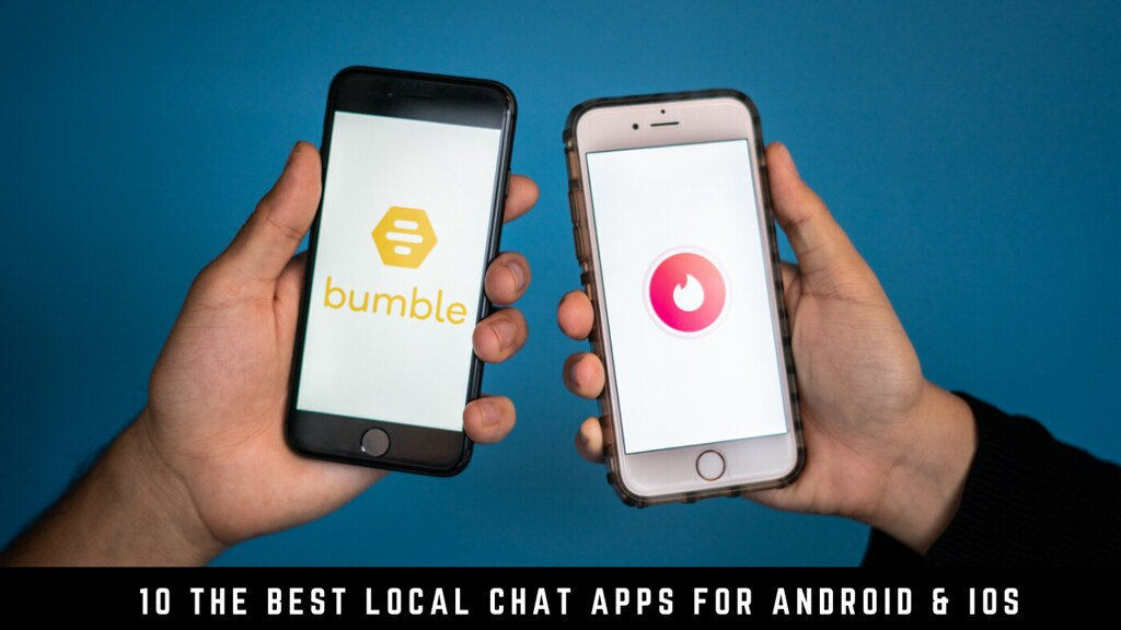 10 The Best Local Chat Apps For Android & iOS