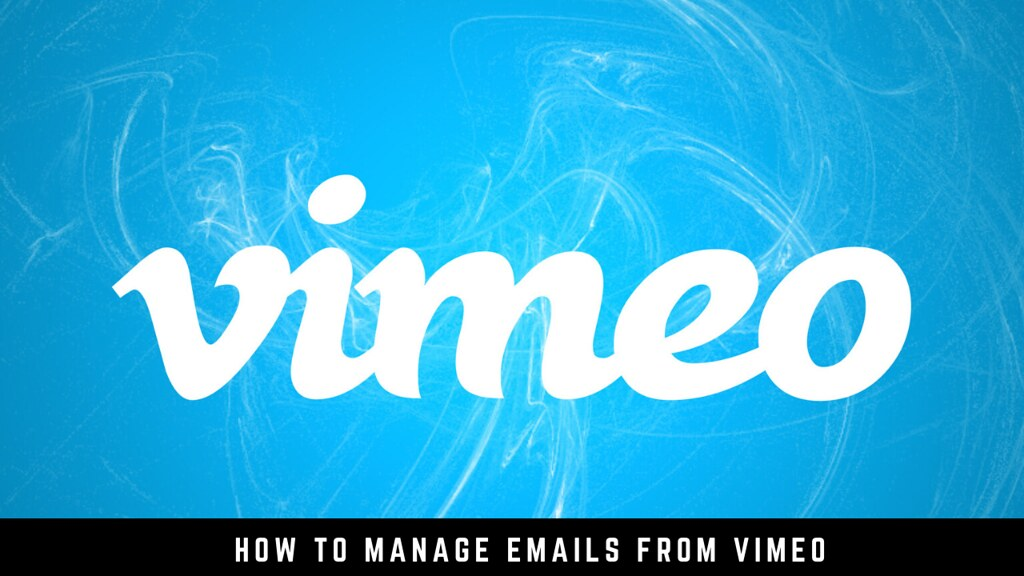 How to manage emails from Vimeo