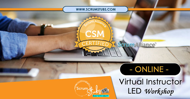 Certified Scrum Master | CSM | Virtual Instructor ( CST ) Led Workshop | Agile | Scrum Alliance |  Professional Trainers | Scrum Stubs |