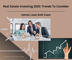 Eamon Lowe Gold Coast - Real Estate Investing 2020 - Trends To Consider