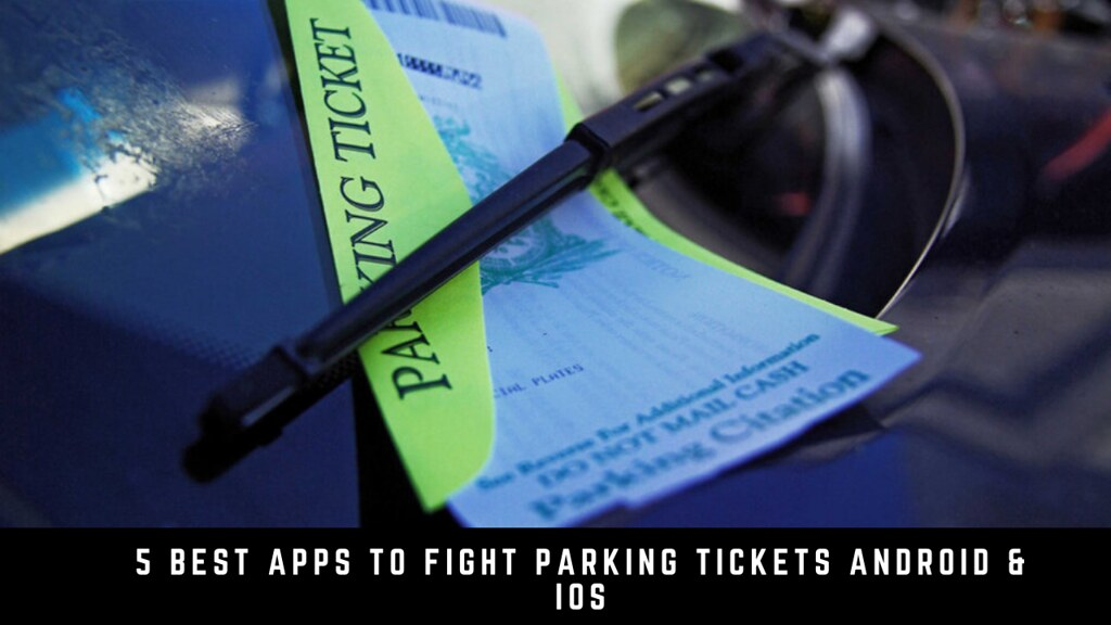 5 Best Apps To Fight Parking Tickets Android & iOS