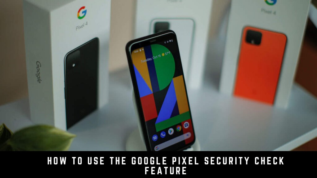 How to use the Google Pixel Security Check feature