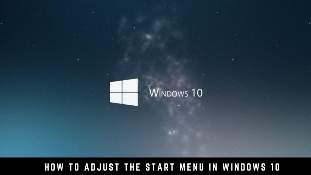 How to adjust the Start Menu in Windows 10