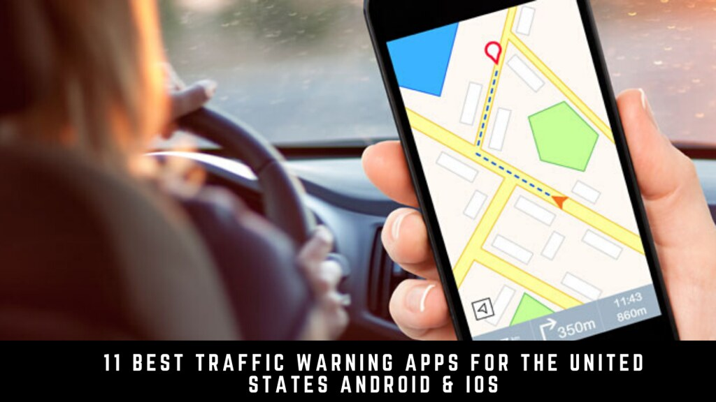 11 Best Traffic Warning Apps For The United States Android & iOS