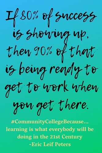 Eric Leif Peters: #CommunityCollegeBecause ... learning is what everybody will be doing in the 21st Century