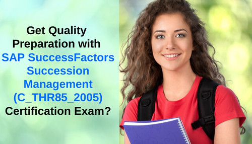 Get Quality Preparation with SF Succession (C_THR85_2005) Certification