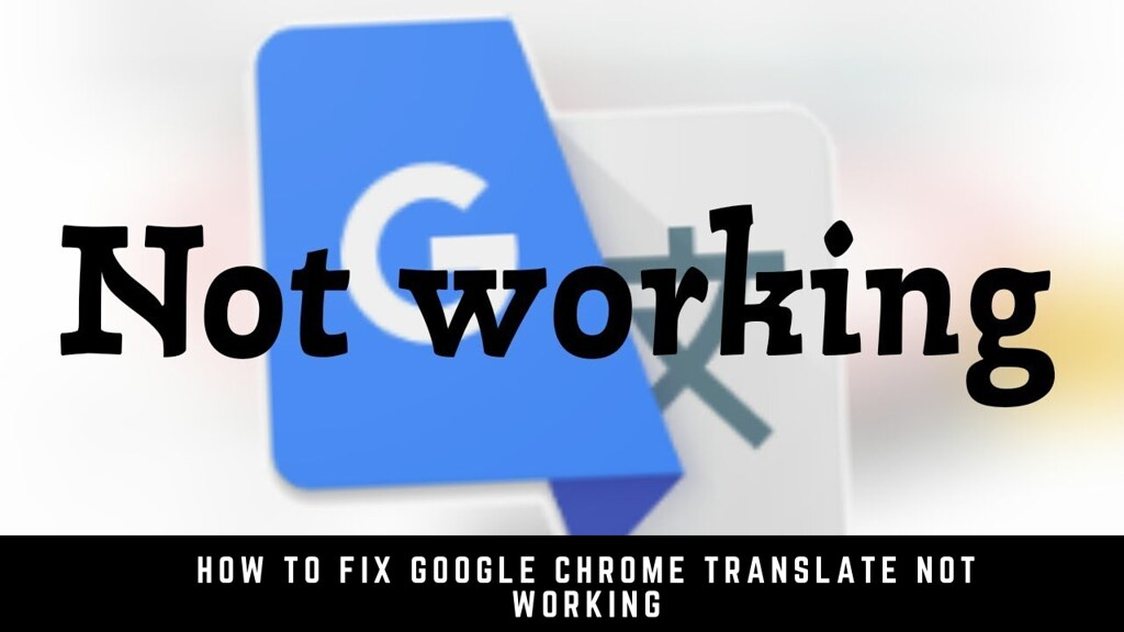How to Fix Google Chrome Translate Not Working