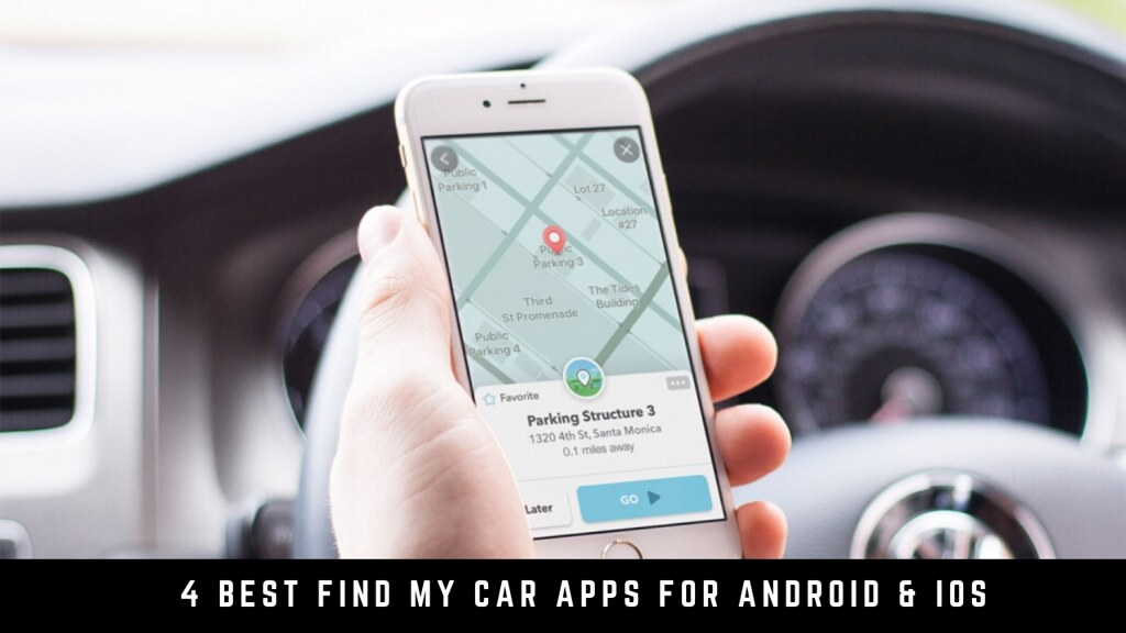 4 Best Find My Car Apps For Android & iOS
