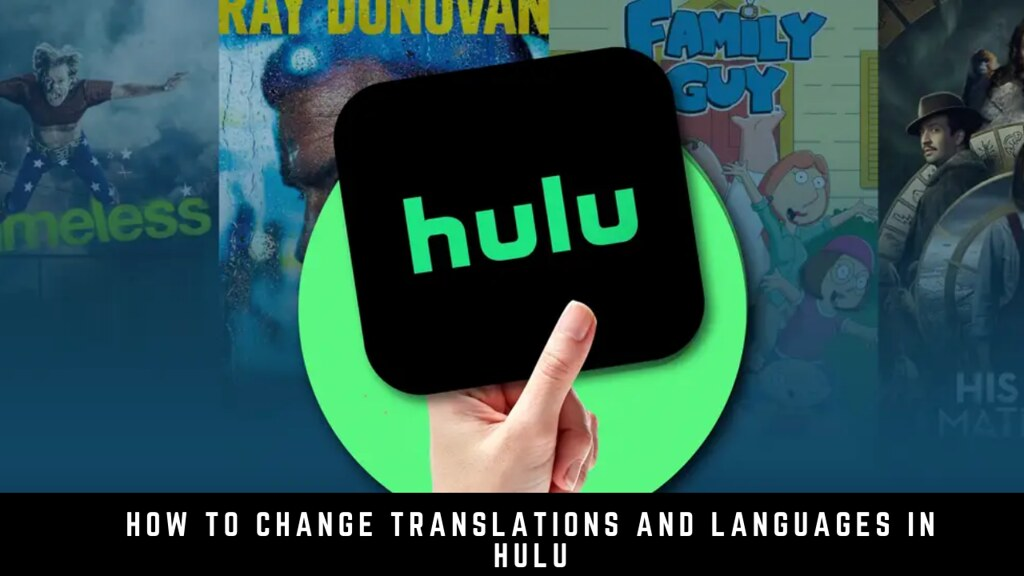How to change translations and languages in Hulu