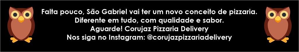 Falta pouco: vem aí em São Gabriel, Corujaz Pizzaria Delivery