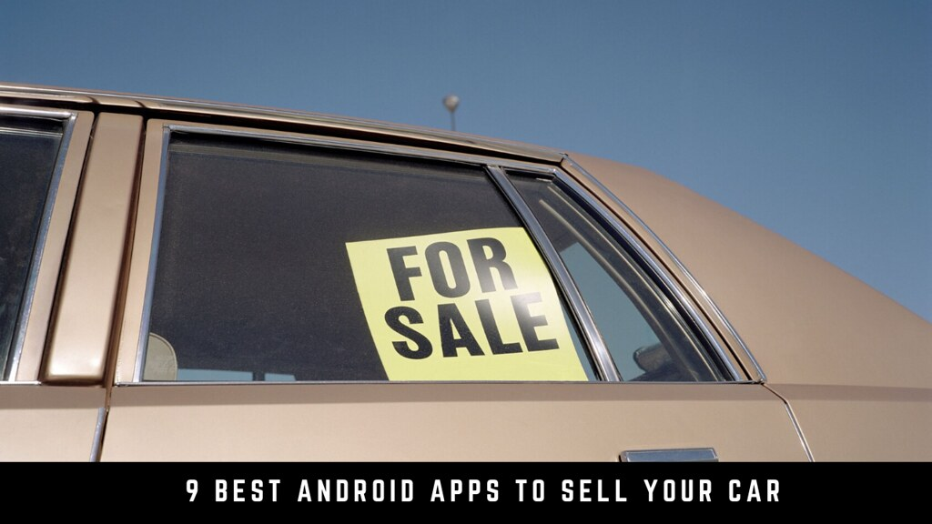 9 Best Android Apps To Sell Your Car