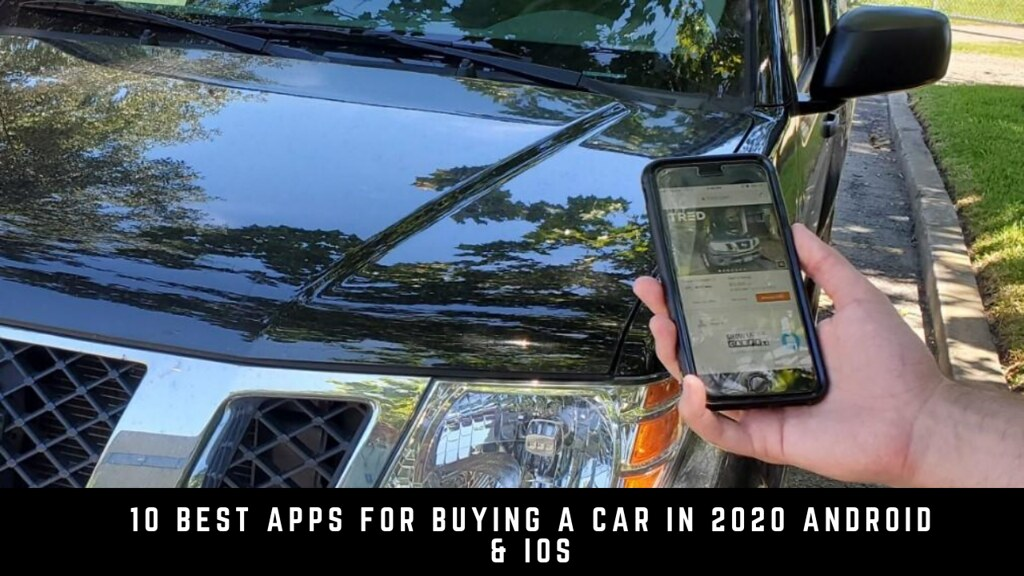 10 Best Apps For Buying A Car in 2020 Android & iOS