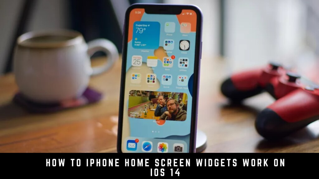 How to iPhone Home Screen Widgets Work on iOS 14