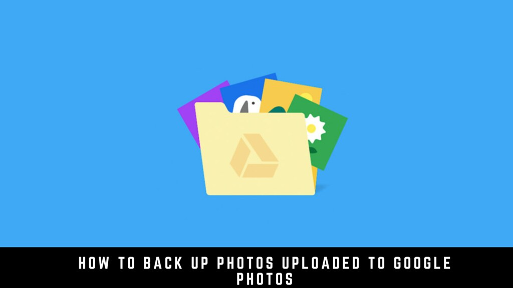 How to Back Up Photos Uploaded to Google Photos