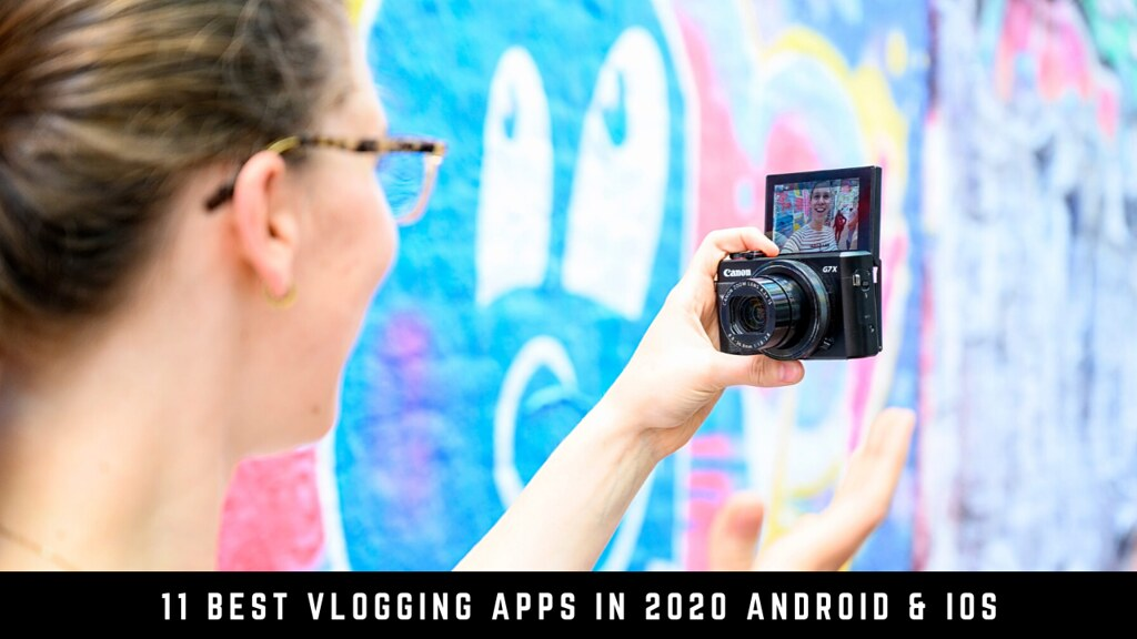 11 Best Vlogging Apps in 2020 Android & iOS