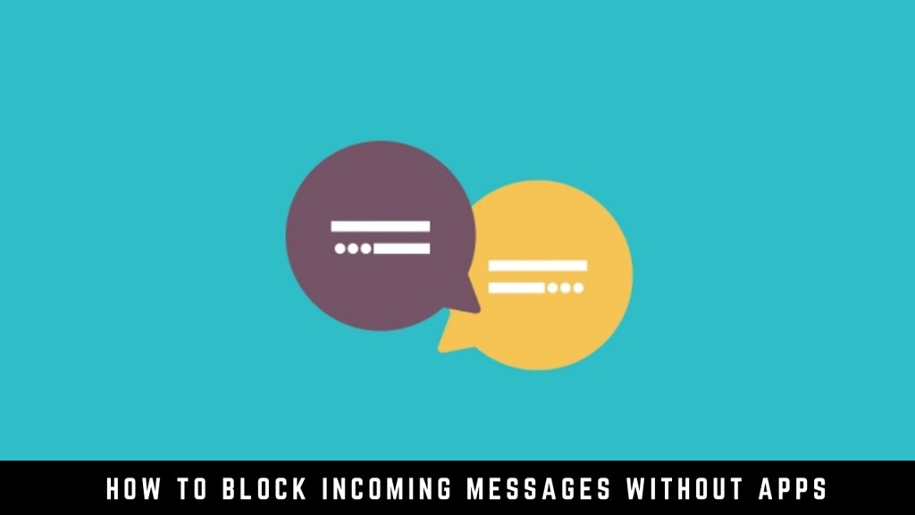 How To Block Incoming Messages Without Apps
