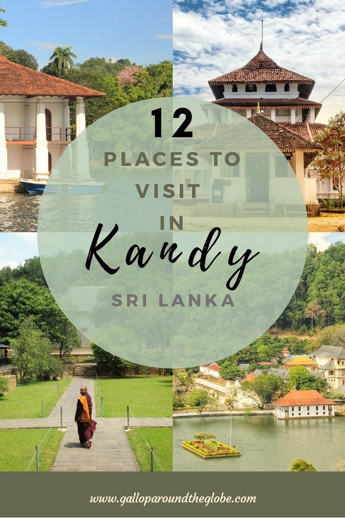 12 Places to Visit in Kandy: Sri Lanka's Cultural Capital | Gallop Around The Globe