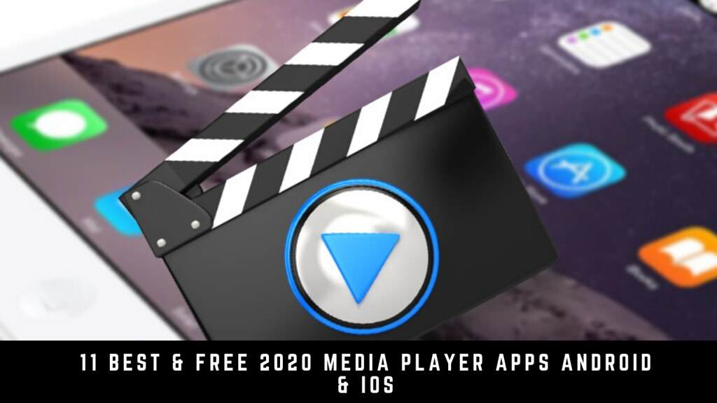 11 Best & Free 2020 Media Player Apps Android & iOS