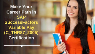 Get An Attractive Score in SAP SuccessFactors Variable Pay C_THR87_2005 Certification Exam