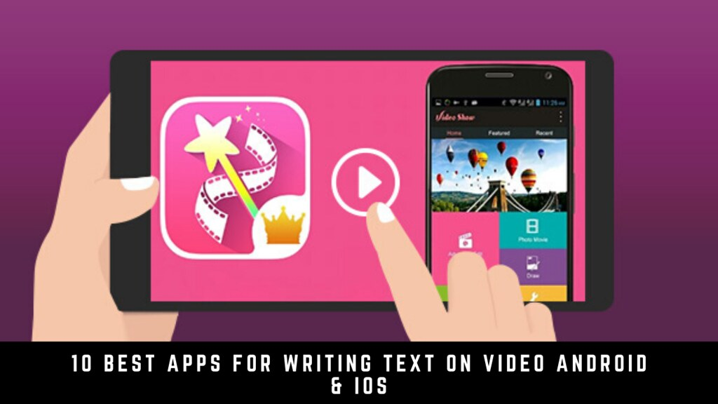 10 Best Apps For Writing Text On Video Android & iOS