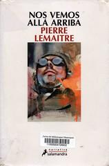 Pierre Lemaitre, Nos vemos allá arriba