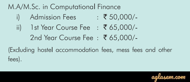 For MA/M.Sc in Computational Finance Course Fee Structure
