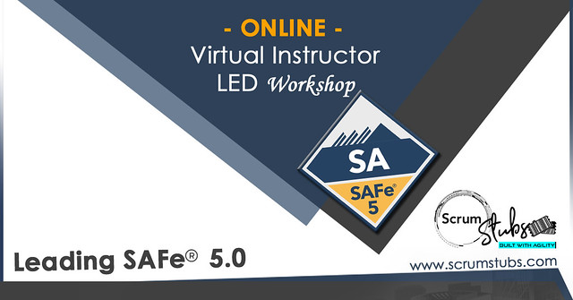 Leading SAFe® 5.0 | SA | Certification Course | Scrum Stubs | Virtual Instructor Led Workshop |