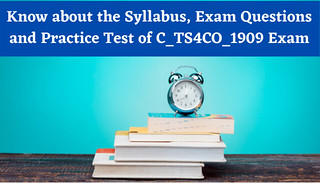 Know-about-the-Syllabus-Exam-Questions-and-Practice-Test-of-C_TS4CO_1909-Exam
