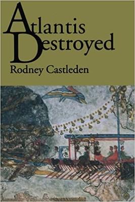 Atlantis Destroyed – Rodney Castleden