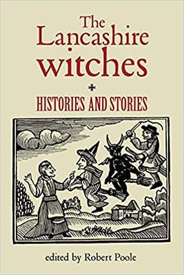 The Lancashire Witches: Histories and Stories – Robert Poole
