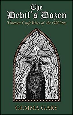 The Devil's Dozen: Thirteen Craft Rites of the Old One -Gemma Gary