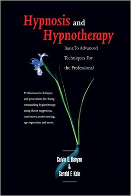 Hypnosis and Hypnotherapy Basic to Advanced Techniques for the Professional - Calvin D. Banyan