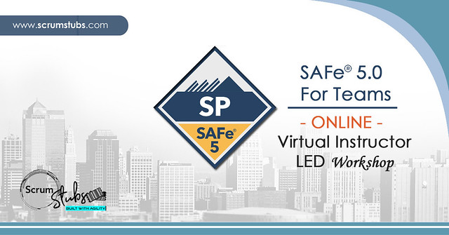 SAFe® FOR TEAMS 5.0 | SAFe® | SP | Virtual Instructor Led Workshop | Scrum Stubs | Workshop | Certification |